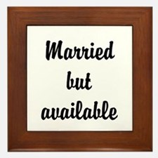 Married but available Framed Tile