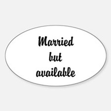 Married but available Decal