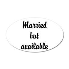 Married but available Wall Decal
