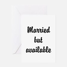 Married but available Greeting Card