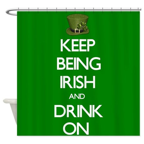 Keep Being Irish Shower Curtain