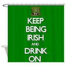 Keep Being Irish Shower Curtain