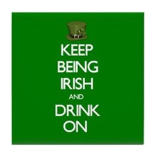 Keep Being Irish Tile Coaster