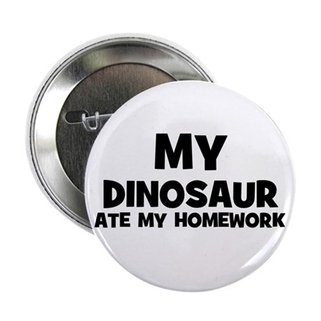 My Dinosaur Ate My Homework Button