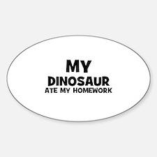 My Dinosaur Ate My Homework Oval Decal