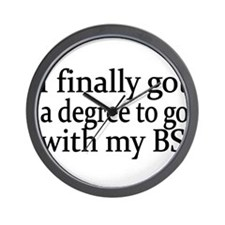 I finally got a degree to go with my BS Wall Clock