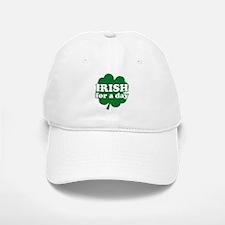Irish For A Day Baseball Baseball Cap