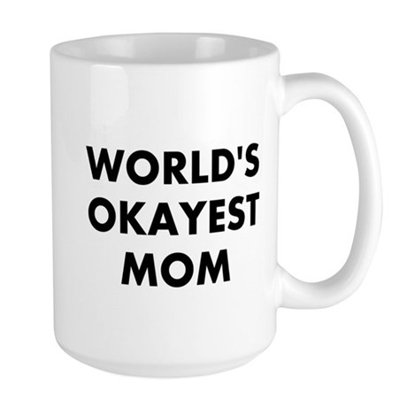 World's Okayest Mom Large Mug