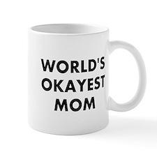 World's Okayest Mom Small Mug