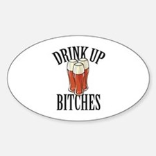 Drink Up Bitches Decal