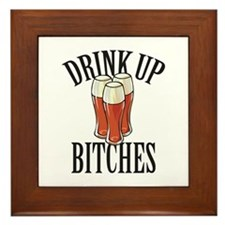 Drink Up Bitches Framed Tile