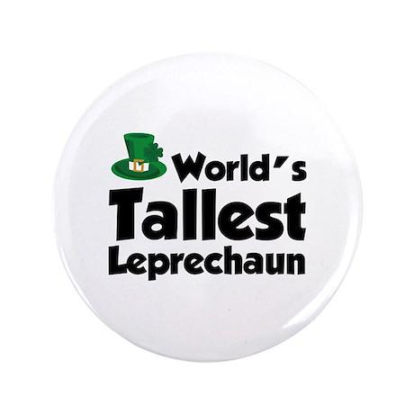 "World's Tallest Leprechaun 3.5"" Button"