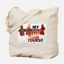 My girlfriend is hotter than yours!!! Tote Bag