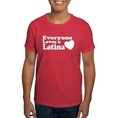 Everyone Loves a Latina T-Shirt