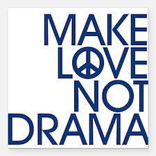 Drama Stress FREE Society - Make LOVE Not DRAMA Sq