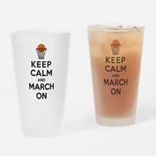 Keep Calm and March On Drinking Glass