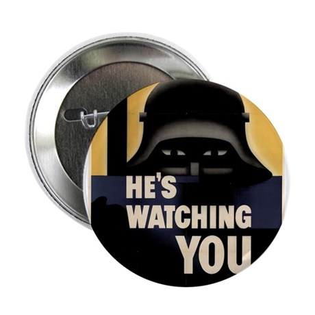 He's Watching You! Button