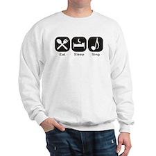Eat, Sleep, Sing Sweatshirt