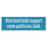 Support Politicians Blah Sticker (Bumper 10 pk)
