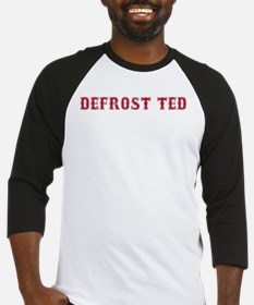 Defrost Ted Baseball Jersey
