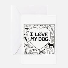 I Love My Dog - Greeting Card