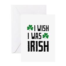 I Wish I Was Irish Greeting Card