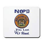 NOPD You Loot We Shoot Mousepad