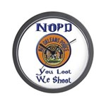 NOPD You Loot We Shoot Wall Clock