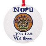 NOPD You Loot We Shoot Ornament