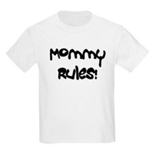 Mommy Rules Kids T-Shirt