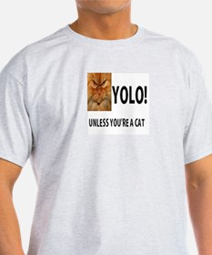YOLO! Unless You're A Cat T-Shirt