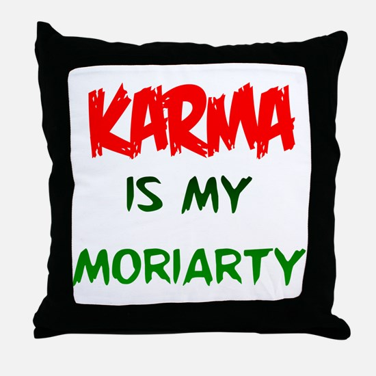 Karma is my Moriarty Throw Pillow
