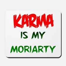 Karma is my Moriarty Mousepad