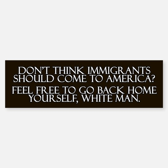 White Immigrants Bumper Bumper Bumper Sticker