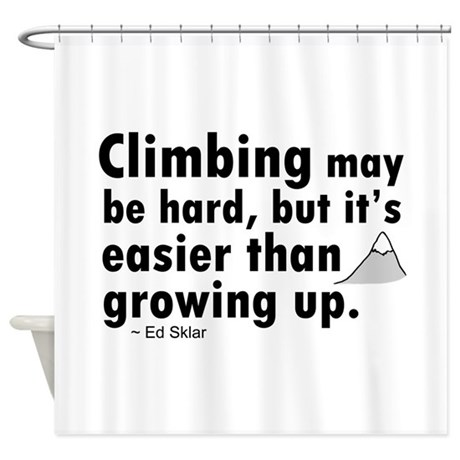 39 Climbing Quote 39 Shower Curtain By Applepip2