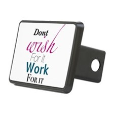 Don't wish for it, work for it Hitch Cover