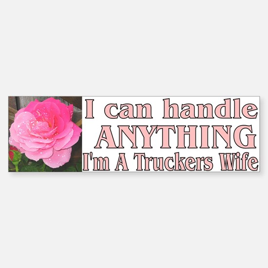 I can handle anything.... Bumper Bumper Bumper Sticker