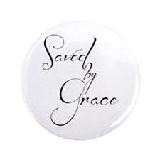 "Saved by grace 3.5"" Button"