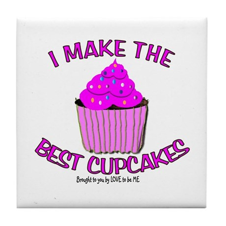 I MAKE THE BEST CUPCAKES Tile Coaster