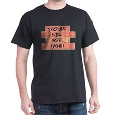KILL FOR CANDY T-Shirt