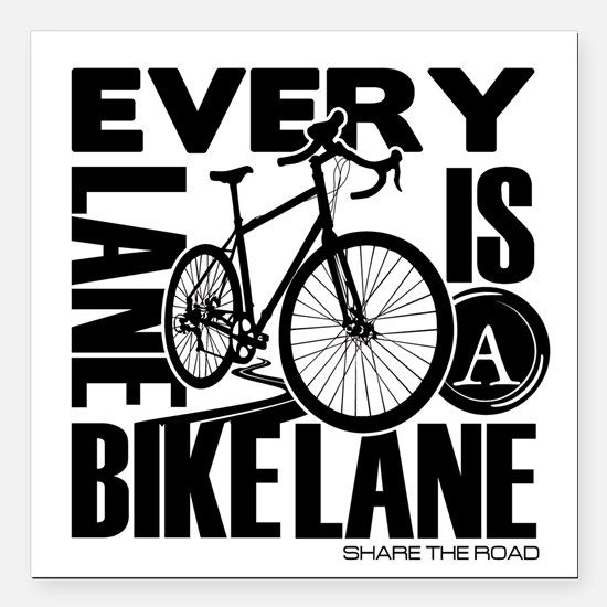 "Every Lane Is A Bike Lane Square Car Magnet 3"" x 3"