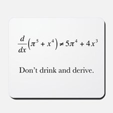 Dont drink and derive.jpg Mousepad