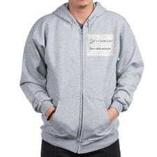 Dont drink and derive.jpg Zip Hoodie