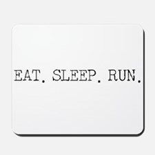 Eat Sleep Run Mousepad