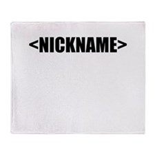 Nickname Personalize It! Throw Blanket