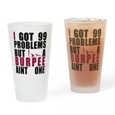 I Got 99 Problems Drinking Glass
