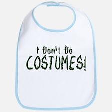 I Dont Do Costumes Bib