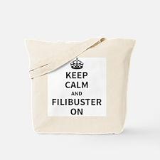 Keep Calm and Filibuster On Tote Bag