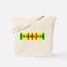 My Dad is a Vietnam Vet; Thanks Dad Tote Bag