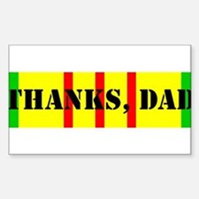 My Dad is a Vietnam Vet; Thanks Dad Decal